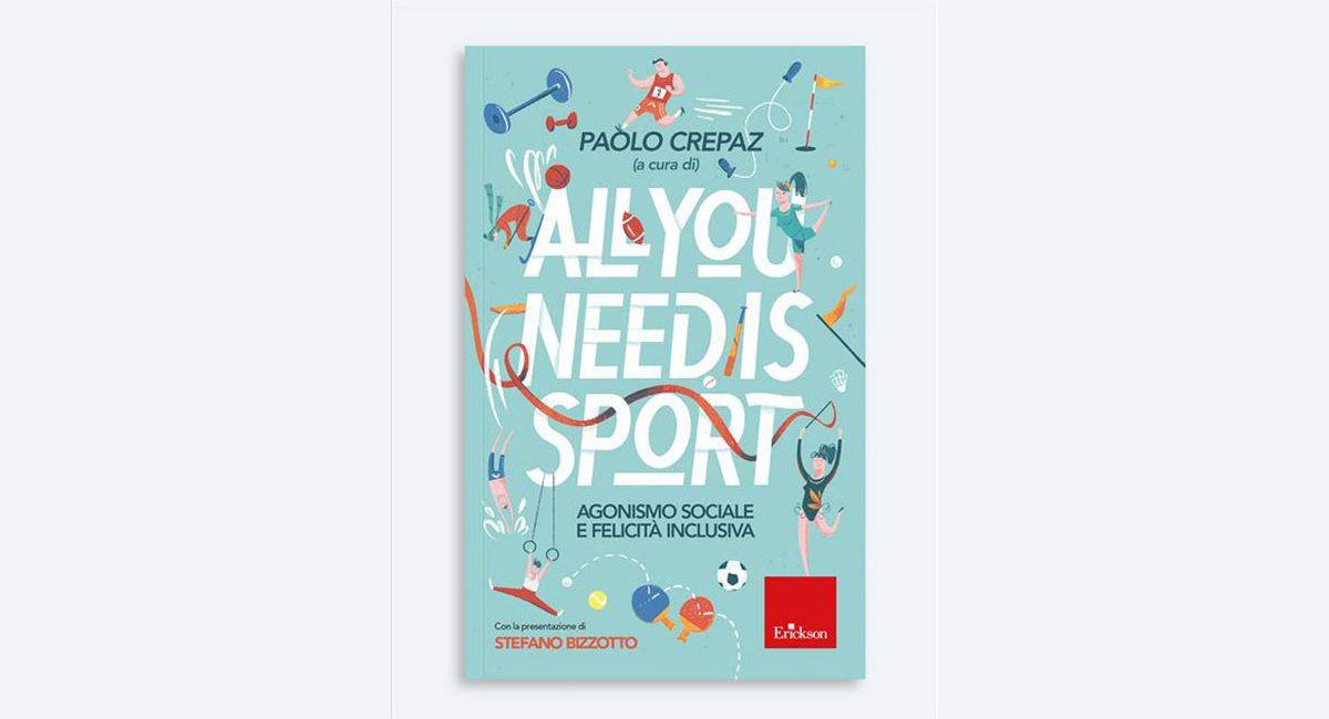 Copertina libro All you need is sport. Agonismo sociale e felicità inclusiva